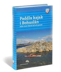 Paddla kajak i Bohuslän : salta turer bland säl och granit pdf epub