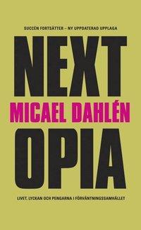 Nextopia : livet, lyckan och pengarna i förväntningssamhället epub, pdf