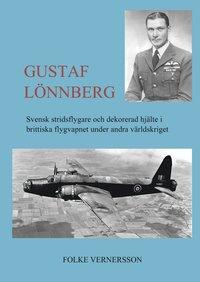 Gustaf Lönnberg : svensk stridsflygare och dekorerad hjälte under andra världskriget pdf, epub ebook