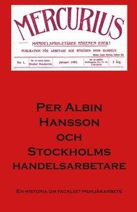 Per Albin Hansson och Stockholms Handelsarbetare pdf