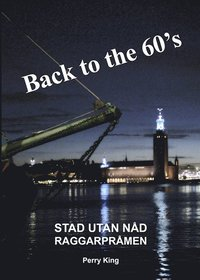 Back to the 60s. Stad utan nåd / Raggarpråmen pdf