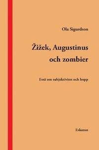 uppkopplad Zizek, Augustinus och zombier : essä om subjektivitet och hopp pdf