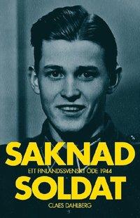 ladda ner Saknad soldat: Ett finlandssvenskt öde 1944 pdf ebook
