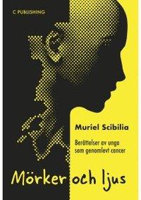 ladda ner Mörker och ljus : berättelser av unga som genomlevt cancer epub, pdf