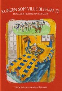 ladda ner Kungen som ville bli hjälte : en sagolik historia om Gustav III pdf