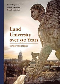 Lund University over 350 Years - History and Stories (inbunden)