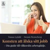 Konsten att älska sitt jobb ? Din guide till villkorslös arbetsglädje. pdf, epub ebook