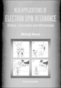 New Applications of Electron Spin Resonance: Dating, Dosimetry and Microscopy (inbunden)
