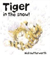 Tiger in the Snow! (h�ftad)