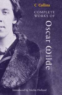 Complete Works of Oscar Wilde (h�ftad)