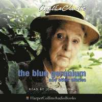 Blue Geranium Complete & Unabridged (mp3-bok)