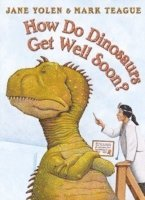 How Do Dinosaurs Get Well Soon? (h�ftad)