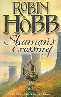 Shaman's Crossing: Bk. 1 Soldier Son Trilogy (h�ftad)