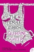 The Female Eunuch (h�ftad)