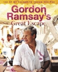 Gordon Ramsay's Great Escape (inbunden)