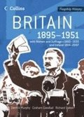 Britain 1895-1951: Britain 1895-1951: With Women and Suffrage C1860-1930 and Ireland 1914-2007