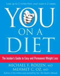 You: On a Diet: The Insider's Guide to Easy and Permanent Weight Loss (h�ftad)