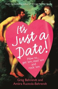 It's Just a Date: A Guide to a Sane Dating Life (h�ftad)