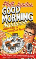 Good Morning Nantwich: Adventures in Breakfast Radio
