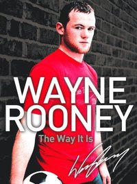 Wayne Rooney: The Way It Is (inbunden)