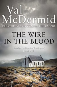 Wire in the Blood (e-bok)