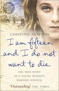 I am Fifteen and I Do Not Want to Die (h�ftad)
