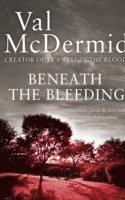 Beneath the Bleeding (h�ftad)