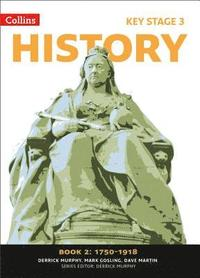 Key Stage 3 History Book 2 1750 to 1918 (h�ftad)
