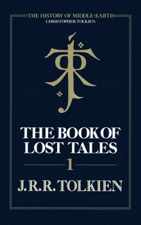 Book of Lost Tales 1 (The History of Middle-earth, Book 1) (e-bok)