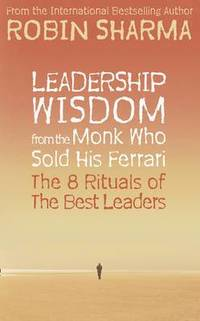 Leadership Wisdom from the Monk Who Sold His Ferrari (pocket)