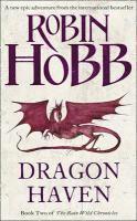 Rain Wild Chronicles (2) - Dragon Haven (h�ftad)