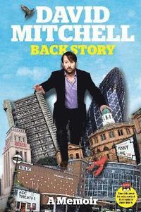 David Mitchell: Back Story (h�ftad)