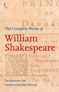 Complete Works of William Shakespeare: The Alexander Text (Collins Classics) (inbunden)