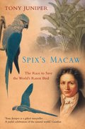 Spix's Macaw: The Race to Save the World's Rarest Bird (Text Only)
