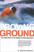 Proving Ground: The Inside Story of the 1998 Sydney to Hobart Boat Race