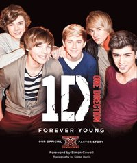 One Direction: Forever Young: Our Official X Factor Story (inbunden)