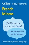 Easy Learning French Idioms (Collins Easy Learning French)
