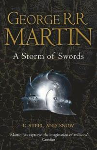 A Storm of Swords: Part 1 Steel and Snow: Part 1 (inbunden)