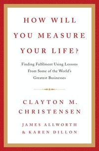 How Will You Measure Your Life? (e-bok)