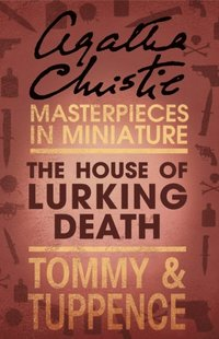 House of Lurking Death: An Agatha Christie Short Story (e-bok)