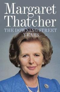 The Downing Street Years (h�ftad)