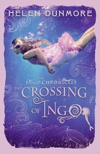 The Ingo Chronicles: The Crossing of Ingo (h�ftad)