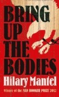Bring Up The Bodies (h�ftad)