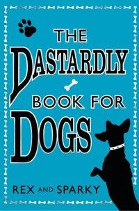 Dastardly Book for Dogs (e-bok)
