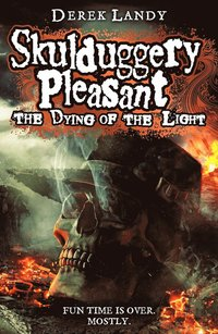 Skulduggery Pleasant (9) - The Dying Of The Light (h�ftad)