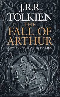 The Fall of Arthur (h�ftad)