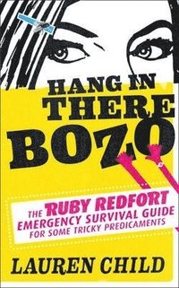 Hang in There Bozo: The Ruby Redfort Emergency Survival Guide (pocket)