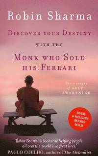 Discover Your Destiny with the Monk Who Sold His Ferrari (e-bok)