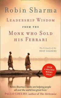 Leadership Wisdom from the Monk Who Sold His Ferrari (inbunden)