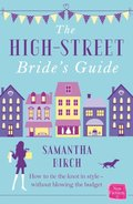 High-Street Bride's Guide: How to Plan Your Perfect Wedding On A Budget